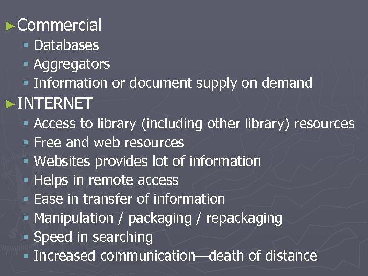 ► Commercial § Databases § Aggregators § Information or document supply on demand ►