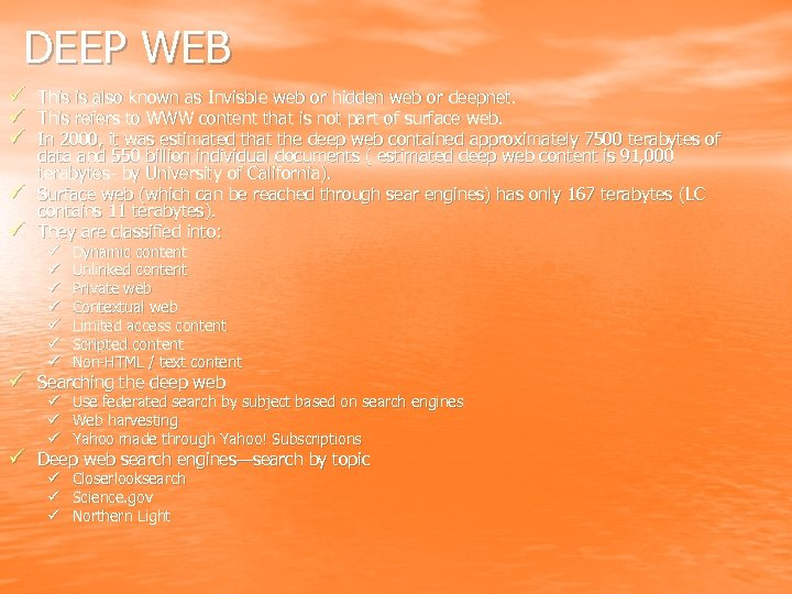 DEEP WEB ü ü ü This is also known as Invisble web or hidden
