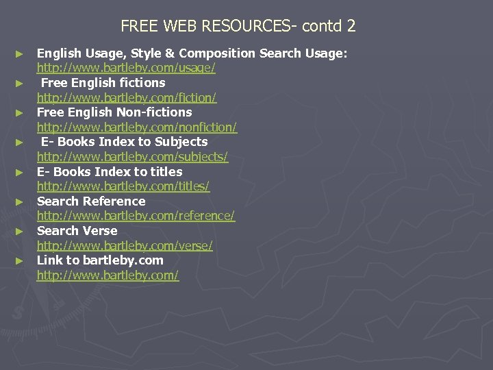 FREE WEB RESOURCES- contd 2 ► ► ► ► English Usage, Style & Composition