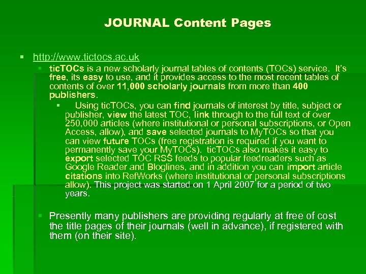 JOURNAL Content Pages § http: //www. tictocs. ac. uk § tic. TOCs is a