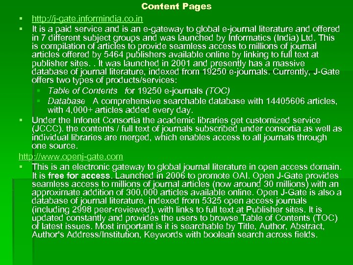 Content Pages § http: //j-gate. informindia. co. in § It is a paid service