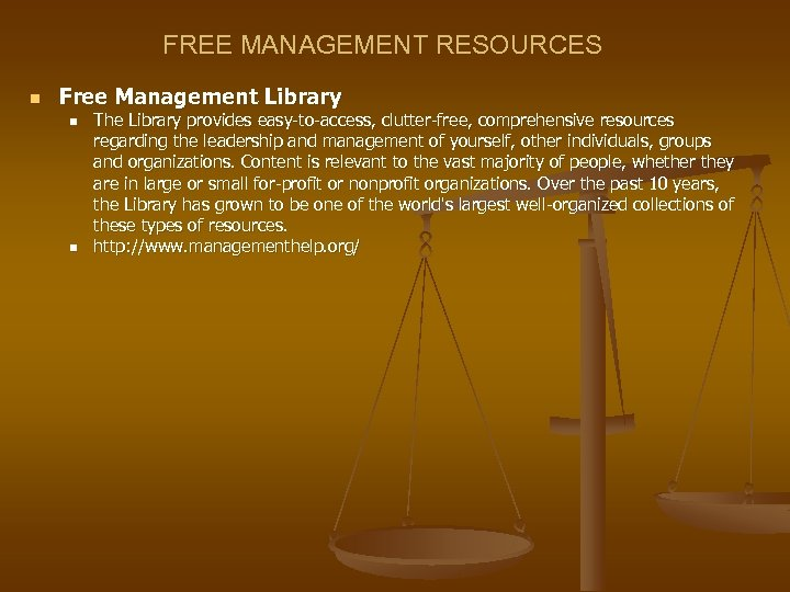 FREE MANAGEMENT RESOURCES n Free Management Library n n The Library provides easy-to-access, clutter-free,