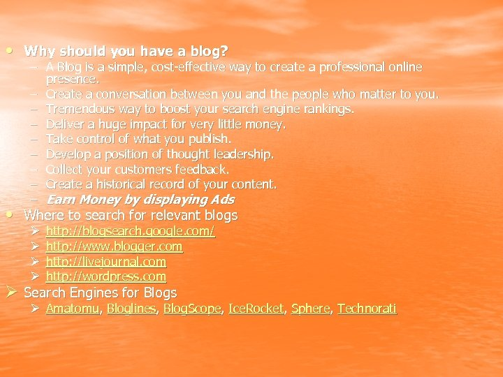 • Why should you have a blog? – A Blog is a simple,