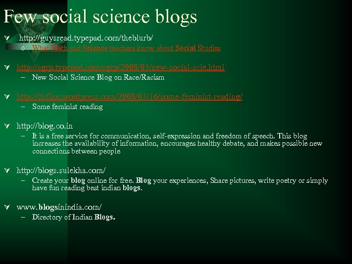 Few social science blogs Ú http: //guysread. typepad. com/theblurb/ o What Math and Science