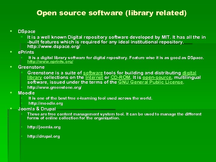 Open source software (library related) § § DSpace § It is a well known