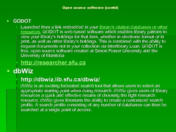 Open source software (contd) § GODOT § Launched from a link embedded in your