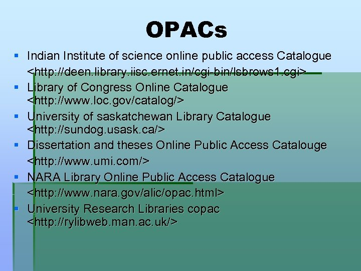 OPACs § Indian Institute of science online public access Catalogue <http: //deen. library. iisc.
