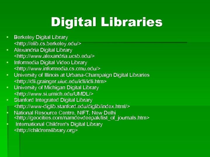 Digital Libraries § Berkeley Digital Library <http: //elib. cs. berkeley. edu/> § Alexandria Digital