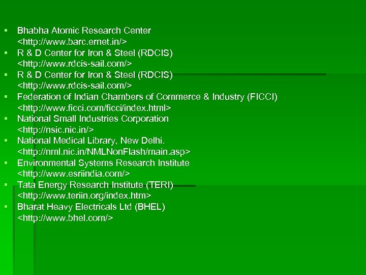 § Bhabha Atomic Research Center <http: //www. barc. ernet. in/> § R & D