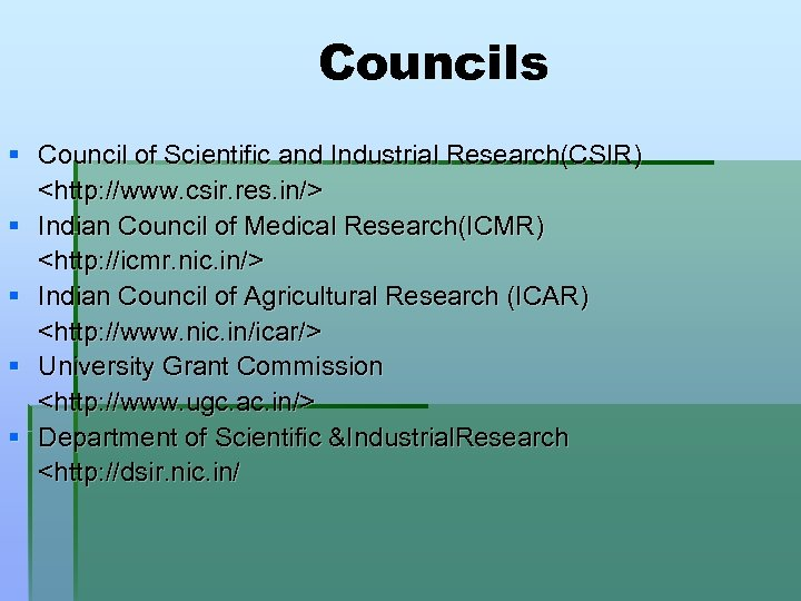 Councils § Council of Scientific and Industrial Research(CSIR) <http: //www. csir. res. in/> §
