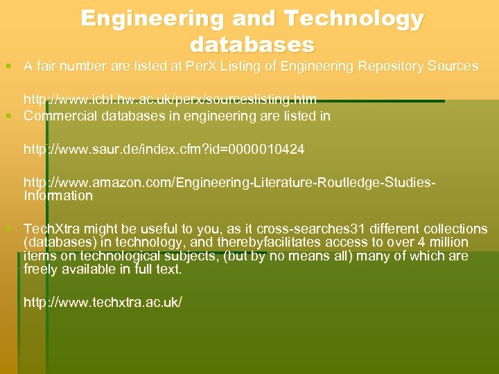 Engineering and Technology databases § A fair number are listed at Per. X Listing