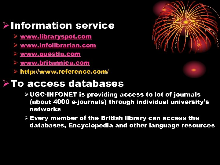 Ø Information service Ø Ø Ø www. libraryspot. com www. infolibrarian. com www. questia.