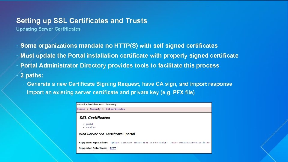 Setting up SSL Certificates and Trusts Updating Server Certificates • Some organizations mandate no