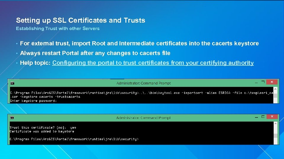 Setting up SSL Certificates and Trusts Establishing Trust with other Servers • For external