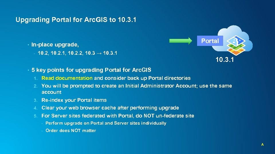 Upgrading Portal for Arc. GIS to 10. 3. 1 • In-place upgrade, - •