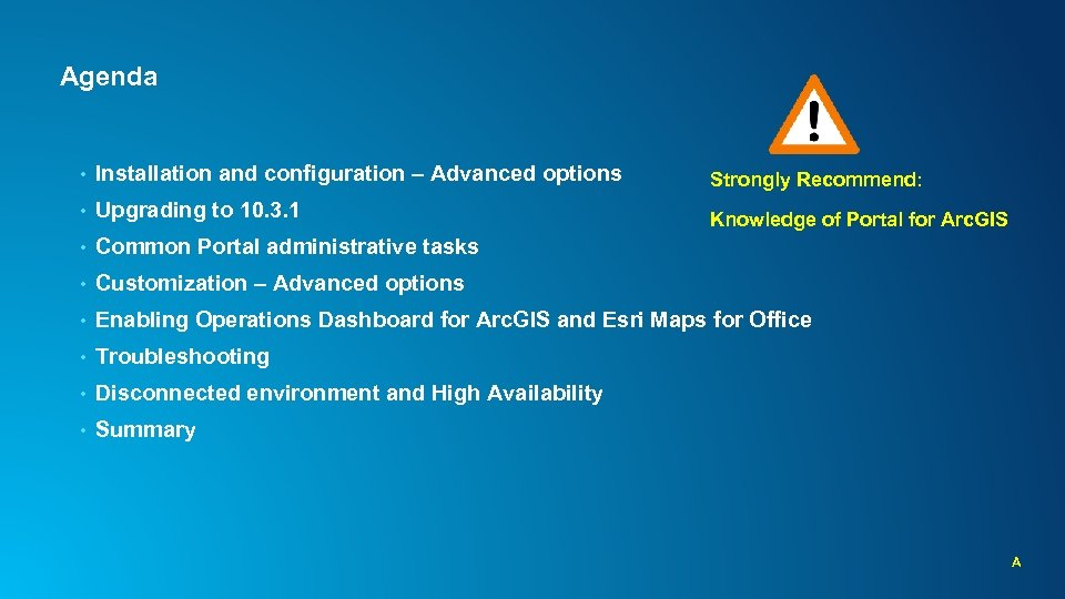 Agenda • Installation and configuration – Advanced options Strongly Recommend: • Upgrading to 10.
