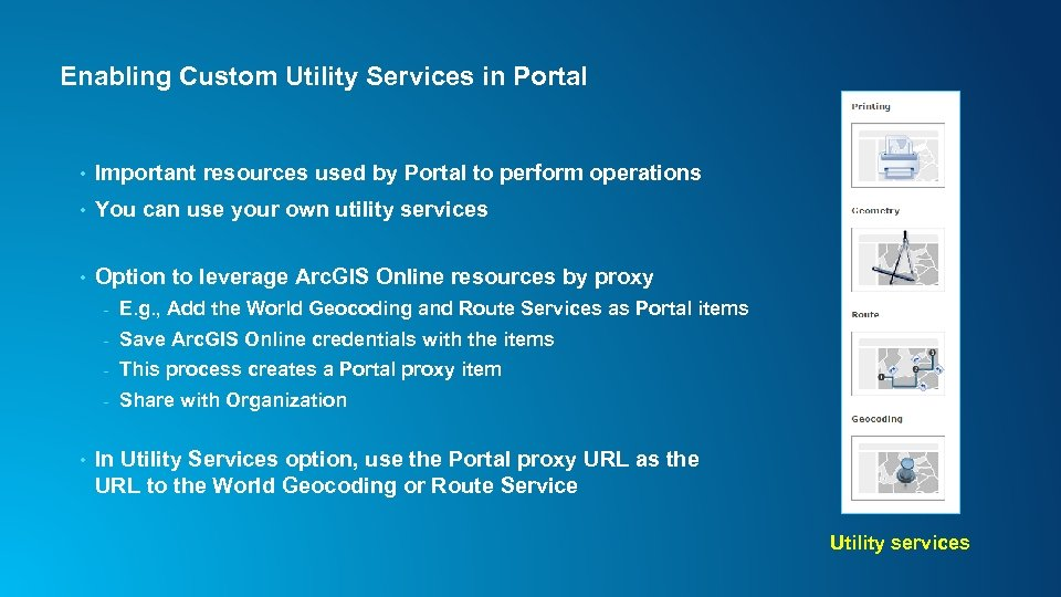 Enabling Custom Utility Services in Portal • Important resources used by Portal to perform