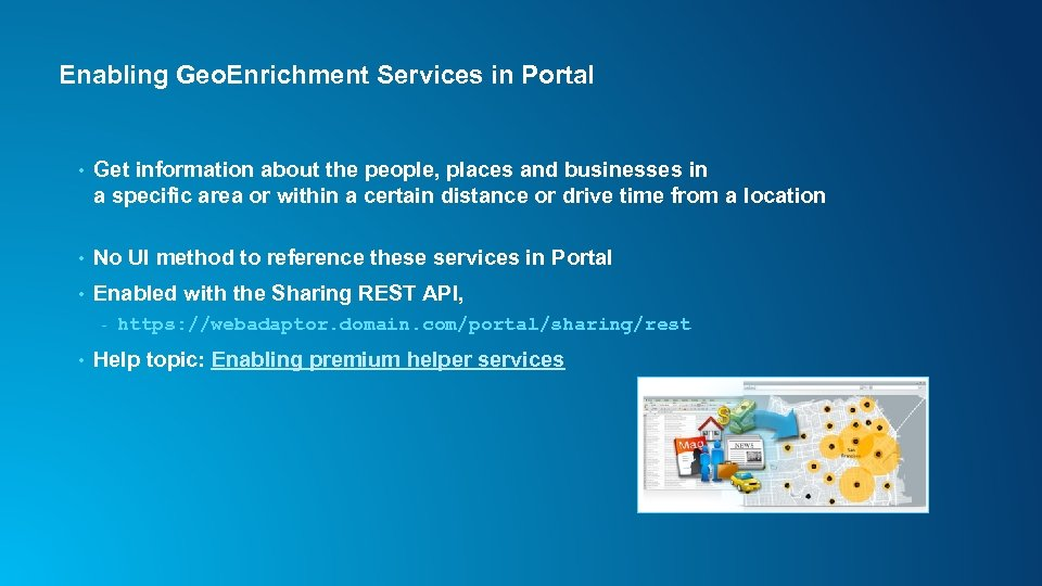 Enabling Geo. Enrichment Services in Portal • Get information about the people, places and