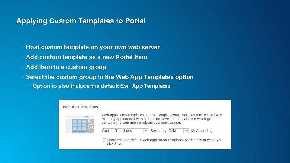 Applying Custom Templates to Portal • Host custom template on your own web server