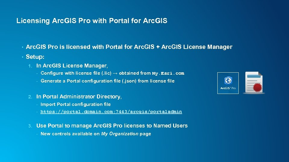 Licensing Arc. GIS Pro with Portal for Arc. GIS • Arc. GIS Pro is