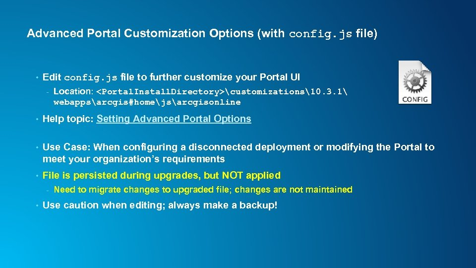 Advanced Portal Customization Options (with config. js file) • Edit config. js file to
