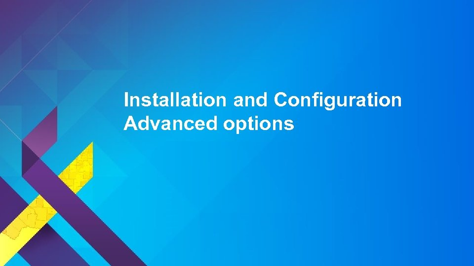 Installation and Configuration Advanced options