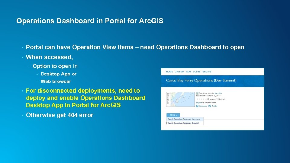 Operations Dashboard in Portal for Arc. GIS • Portal can have Operation View items