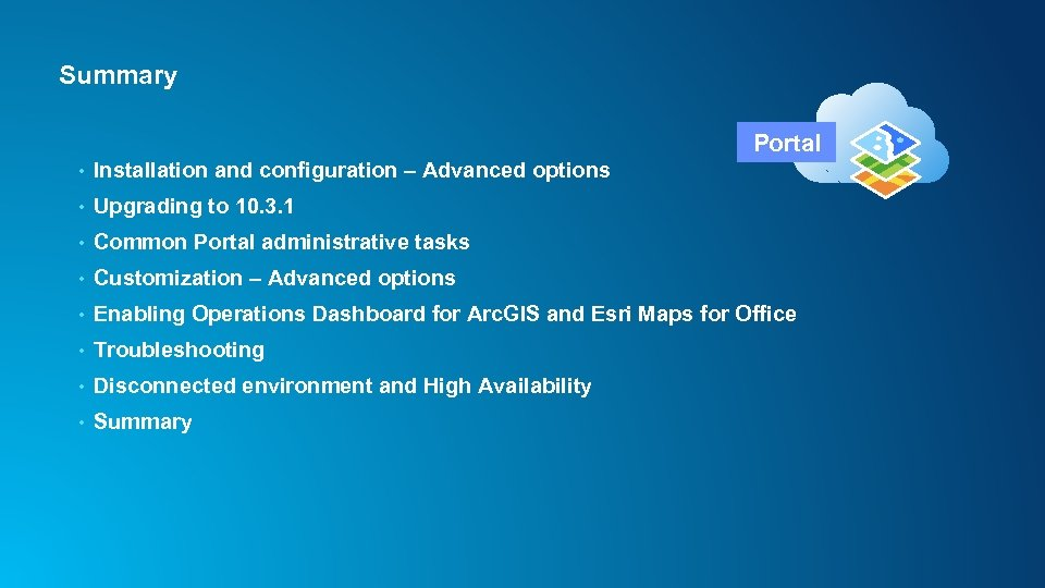 Summary Portal • Installation and configuration – Advanced options • Upgrading to 10. 3.