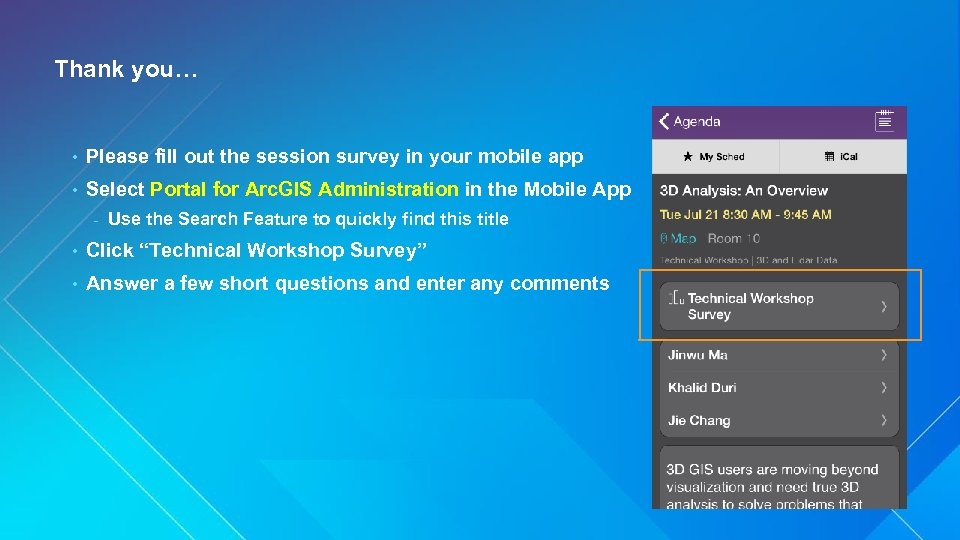 Thank you… • Please fill out the session survey in your mobile app •