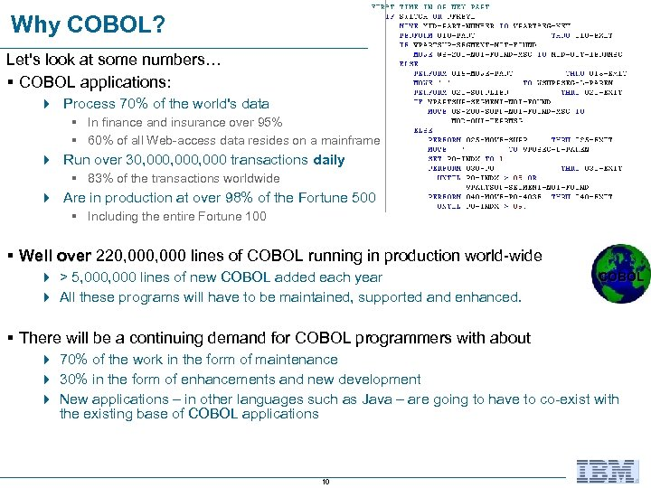 Why COBOL? Let's look at some numbers… § COBOL applications: 4 Process 70% of