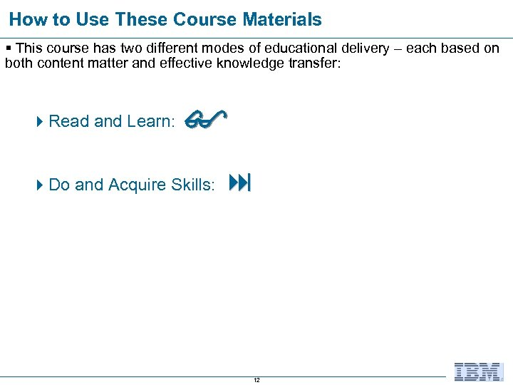 How to Use These Course Materials § This course has two different modes of