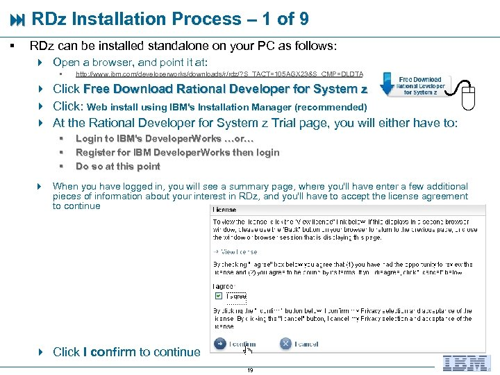 RDz Installation Process – 1 of 9 § RDz can be installed standalone