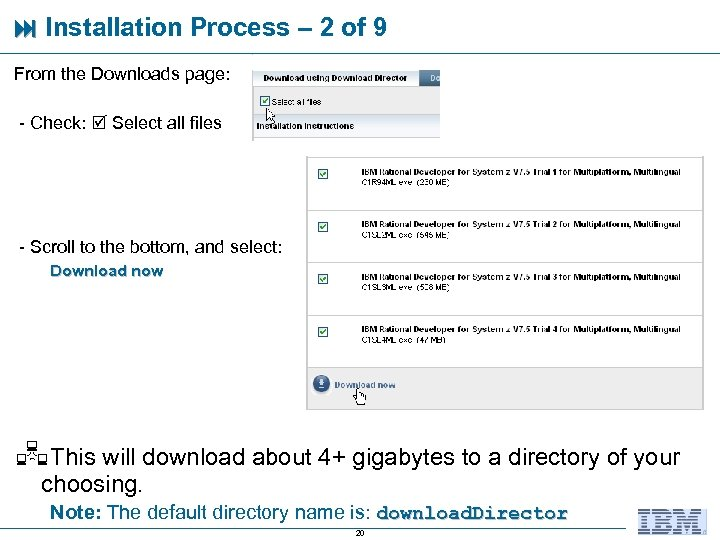 Installation Process – 2 of 9 From the Downloads page: - Check: Select