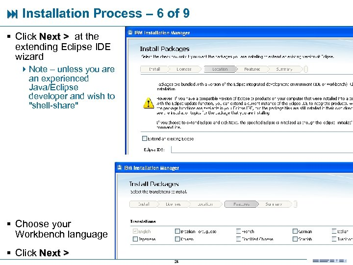 Installation Process – 6 of 9 § Click Next > at the extending