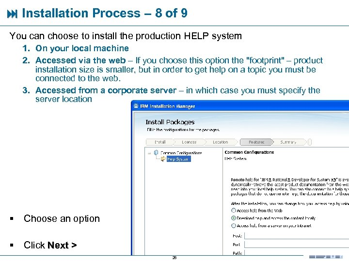 Installation Process – 8 of 9 You can choose to install the production