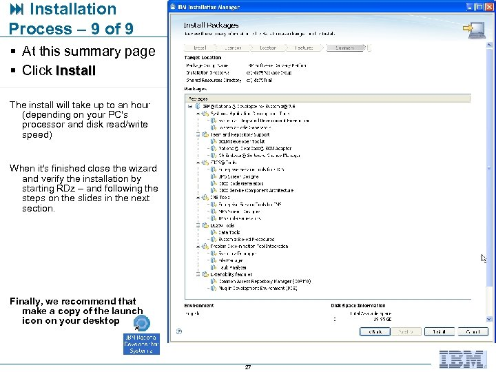 Installation Process – 9 of 9 § At this summary page § Click