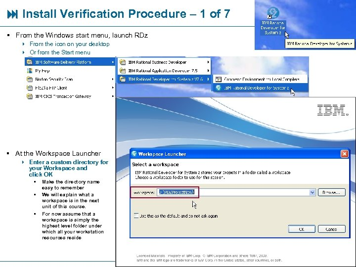 Install Verification Procedure – 1 of 7 § From the Windows start menu,