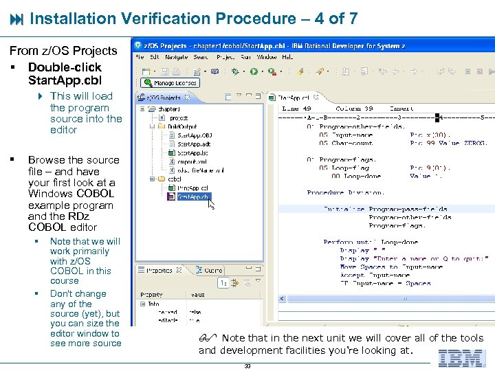 Installation Verification Procedure – 4 of 7 From z/OS Projects § Double-click Start.