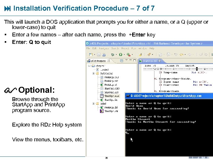 Installation Verification Procedure – 7 of 7 This will launch a DOS application