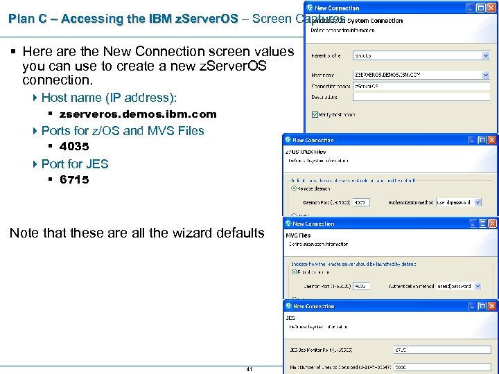 Plan C – Accessing the IBM z. Server. OS – Screen Captures § Here