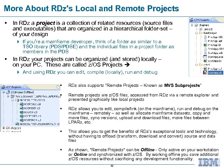 More About RDz's Local and Remote Projects § In RDz a project is a