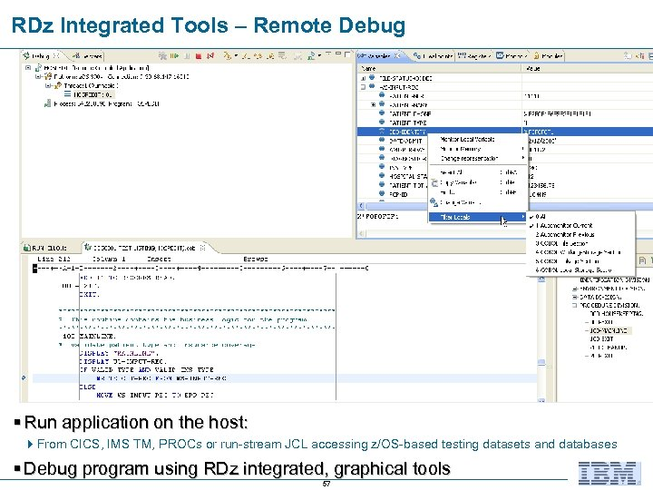 RDz Integrated Tools – Remote Debug § Run application on the host: 4 From