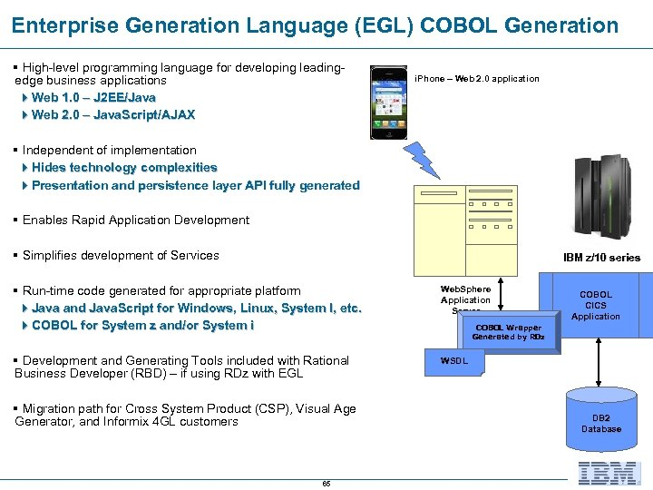 Enterprise Generation Language (EGL) COBOL Generation § High-level programming language for developing leadingedge business