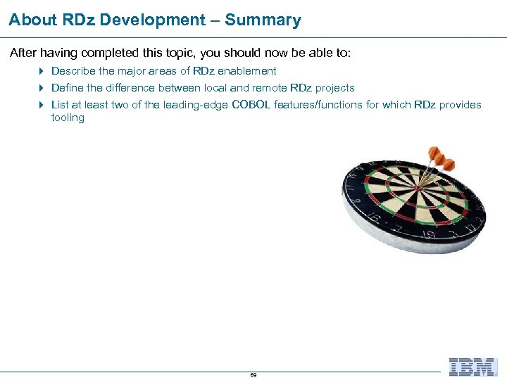 About RDz Development – Summary After having completed this topic, you should now be