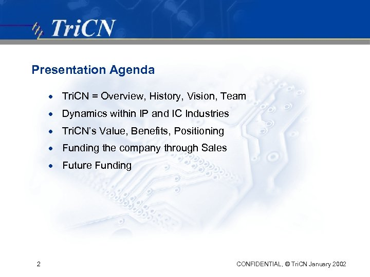 Presentation Agenda · Tri. CN = Overview, History, Vision, Team · Dynamics within IP