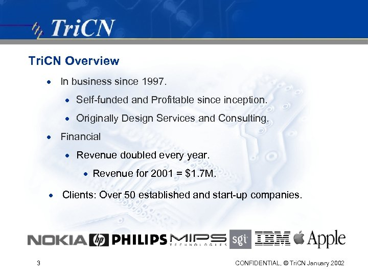 Tri. CN Overview · In business since 1997. · Self-funded and Profitable sinception. ·