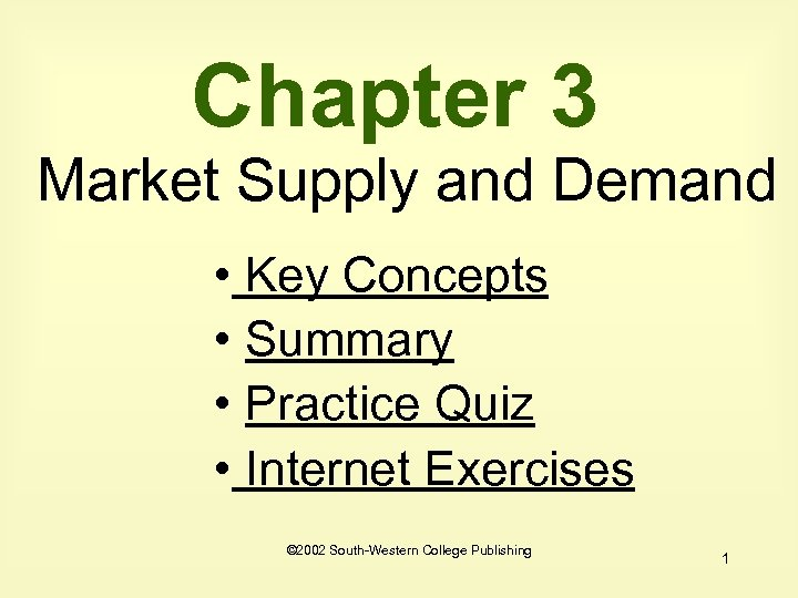 Chapter 3 Market Supply and Demand • Key Concepts • Summary • Practice Quiz