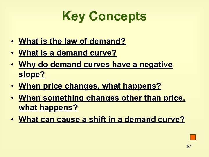 Key Concepts • What is the law of demand? • What is a demand