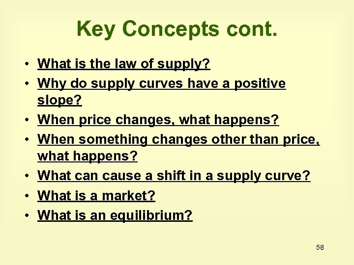 Key Concepts cont. • What is the law of supply? • Why do supply