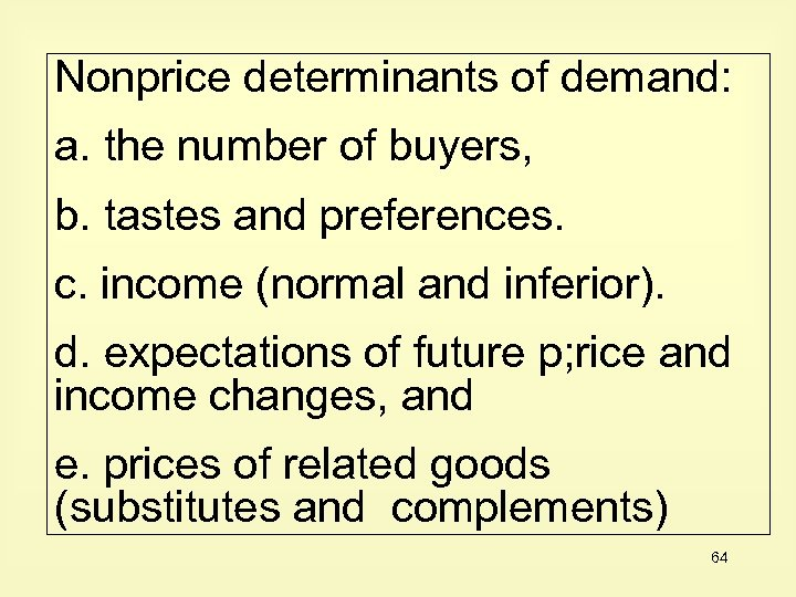 Nonprice determinants of demand: a. the number of buyers, b. tastes and preferences. c.